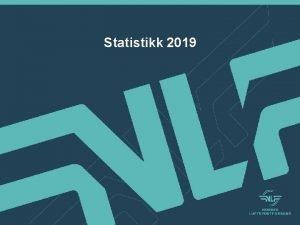 Statistikk 2019 Gjennomgang av tallene fra i fjor