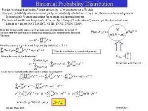 Binomial Probability Distribution For the binomial distribution P