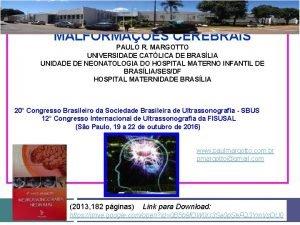 ULTRASSONOGRAFIA NAS MALFORMAES CEREBRAIS PAULO R MARGOTTO UNIVERSIDADE