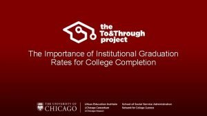 The Importance of Institutional Graduation Rates for College