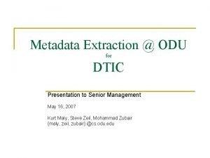 Metadata Extraction ODU for DTIC Presentation to Senior