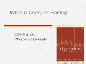 Divide Conquer Sorting Computer Science Engineering Otterbein University