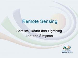 Remote Sensing Satellite Radar and Lightning Leeann Simpson