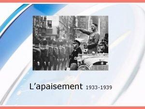 Lapaisement 1933 1939 La faiblesse des dmocraties librales