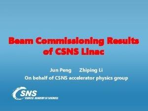 Beam Commissioning Results of CSNS Linac Jun Peng