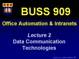BUSS 909 Office Automation Intranets Lecture 2 Data