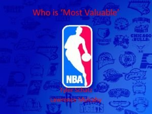 Who is Most Valuable Tyler Schatz Lawrence Mulcahy