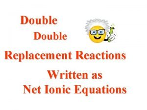 Double Replacement Reactions Written as Net Ionic Equations