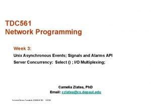 TDC 561 Network Programming Week 3 Unix Asynchronous
