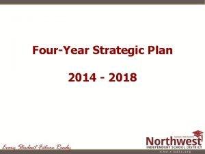 FourYear Strategic Plan 2014 2018 2013 2014 Strategic
