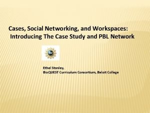 Cases Social Networking and Workspaces Introducing The Case