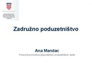 Zadruno poduzetnitvo Ana Mandac Pomonica ministrice gospodarstva poduzetnitva