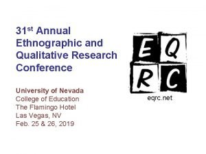 31 st Annual Ethnographic and Qualitative Research Conference