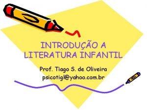 INTRODUO A LITERATURA INFANTIL Prof Tiago S de
