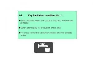 1 1 Key Sanitation condition No 1 Safe