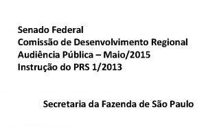 Senado Federal Comisso de Desenvolvimento Regional Audincia Pblica