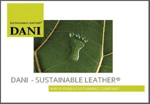 DANI SUSTAINABLE LEATHER WHY IS DANI A SUSTAINABLE
