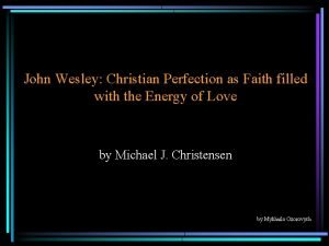 John Wesley Christian Perfection as Faith filled with