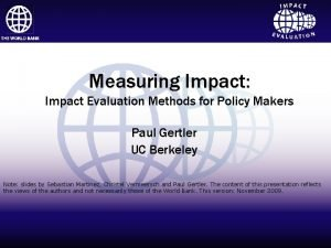 Impact Evaluation Measuring Impact title Click to edit
