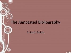 The Annotated Bibliography A Basic Guide Important Definitions