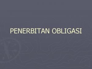 PENERBITAN OBLIGASI Obligasi yang diterbitkan oleh lembaga asing