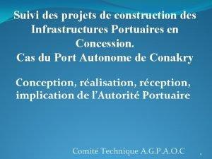 Suivi des projets de construction des Infrastructures Portuaires