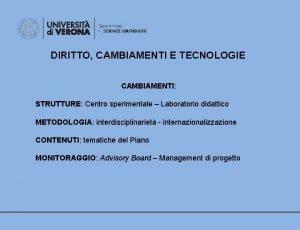 DIRITTO CAMBIAMENTI E TECNOLOGIE CAMBIAMENTI STRUTTURE Centro sperimentale