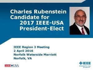 Charles Rubenstein Candidate for 2017 IEEEUSA PresidentElect IEEE