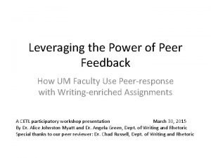 Leveraging the Power of Peer Feedback How UM