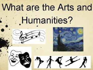 What are the Arts and Humanities Humanities Is