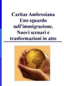 Caritas Ambrosiana Uno sguardo sullimmigrazione Nuovi scenari e