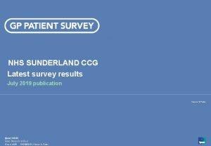 NHS SUNDERLAND CCG Latest survey results July 2019