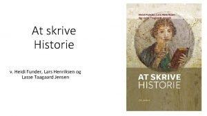 At skrive Historie v Heidi Funder Lars Henriksen