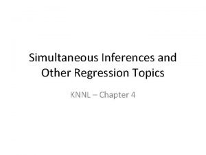 Simultaneous Inferences and Other Regression Topics KNNL Chapter