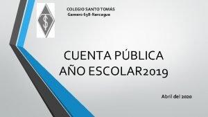 COLEGIO SANTO TOMS Gamero 638 Rancagua CUENTA PBLICA