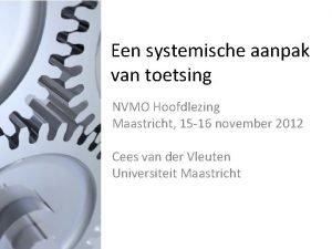 Een systemische aanpak van toetsing NVMO Hoofdlezing Maastricht