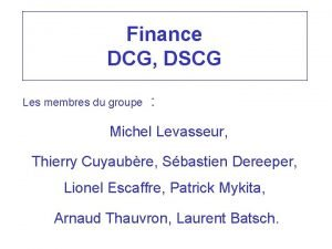 Finance DCG DSCG Les membres du groupe Michel