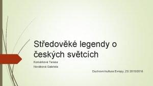Stedovk legendy o eskch svtcch Komrkov Tereza Novkov