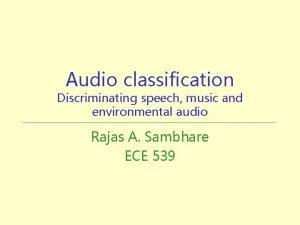 Audio classification Discriminating speech music and environmental audio