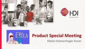 Product Special Meeting Ebola Hemorrhagic Fever Definisi Ebola