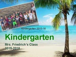 Kindergarten 2015 16 Kindergarten Mrs Friedrichs Class 2015