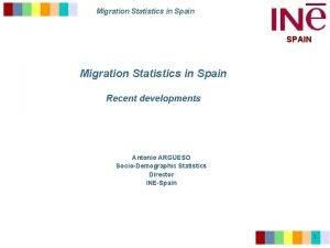 Migration Statistics in Spain SPAIN Migration Statistics in