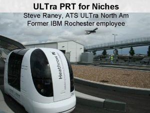 ULTra PRT for Niches Steve Raney ATS ULTra