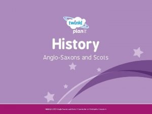 History AngloSaxons and Scots Year One History LKS
