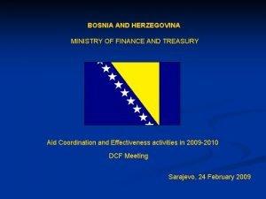 BOSNIA AND HERZEGOVINA MINISTRY OF FINANCE AND TREASURY