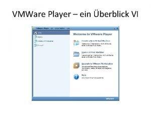 VMWare Player ein berblick VI VMWare Player ein