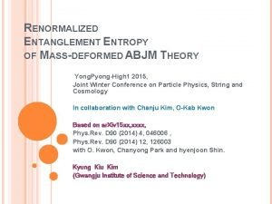 RENORMALIZED ENTANGLEMENT ENTROPY OF MASSDEFORMED ABJM THEORY Yong