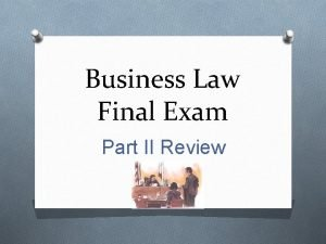 Business Law Final Exam Part II Review EXAM