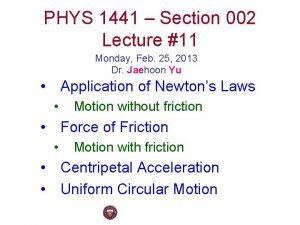 PHYS 1441 Section 002 Lecture 11 Monday Feb
