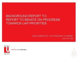 BACKGROUND REPORT TO REPORT TO SENATE ON PROGRESS